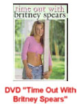 DVD Time out with Britney Spears